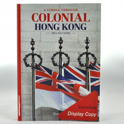 Colonial Hong Kong by Trea Wiltshire