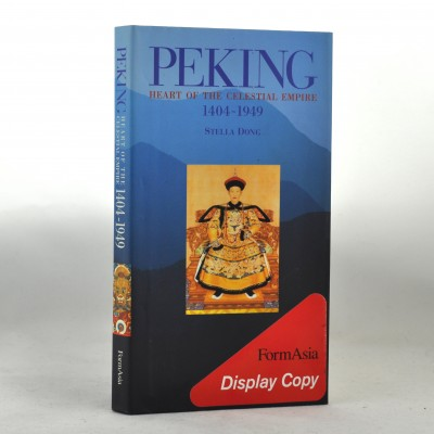 Peking: Heart of the Celestial Empire (1404-1949) by Stella Dong